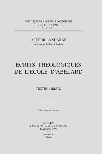 Écrits Théologiques De L'école D'abélard: Textes Inédits par A Landgraf
