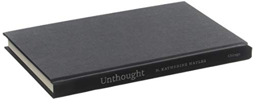 Unthought: The Power of the Cognitive Nonconscious por N. Katherine Hayles