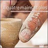 A quatre mains et plus. Design per la ceramica della regione di Tanger-Tétouan in Marocco. Ediz. italiana e francese