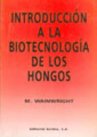 Introducción a la biotecnología de los hongos por M. Wainwright