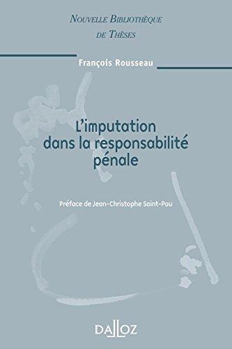 L'imputation dans la responsabilité pénale. Volume 89: Nouvelle Bibliothèque de Thèses