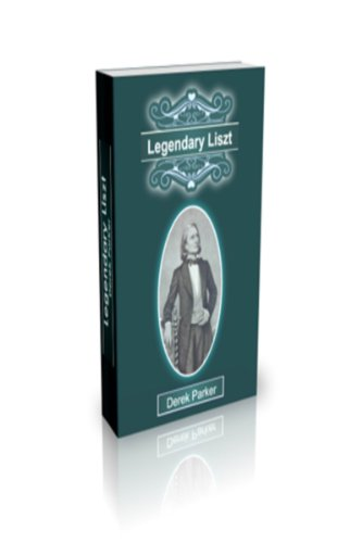 Liszt: an informal biography (English Edition)