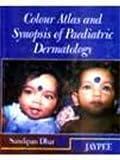 Colour Atlas and Synopsis of Paediatrics Dermatology