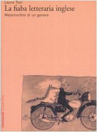 La fiaba letteraria inglese. Metamorfosi di un genere