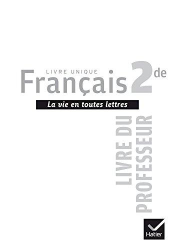 La vie en toutes lettres Franais 2de d. 2015 - Livre du professeur