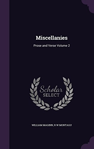 Miscellanies: Prose and Verse Volume 2