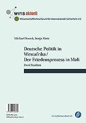 Deutsche Politik in Westafrika / Der Friedensprozess in Mali / Politique ouest-africaine de l'Allemagne / Le processus de paix au Mali: Zwei Studien / Deux études (WIFIS-aktuell)