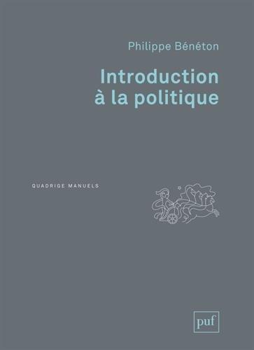 Introduction à la politique par Philippe Bénéton