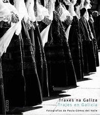 Traxes na Galiza: Fotografías de Paula Gómez del Valle