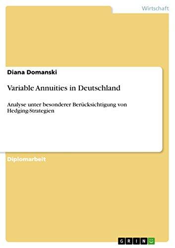 Variable Annuities in Deutschland: Analyse unter besonderer Berücksichtigung von Hedging-Strategien