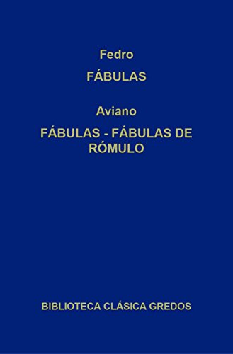 Fábulas. Fábulas. Fábulas de Rómulo. (Biblioteca Clásica Gredos nº 343) por Fedro
