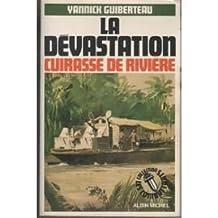 La Dévastation - Cuirassé de rivière (Cochinchine 1945)