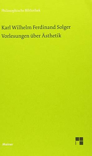 Vorlesungen über Ästhetik (Philosophische Bibliothek)