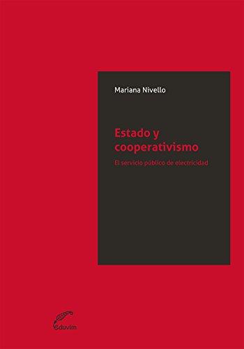 Estado y cooperativismo. El servicio público de electricidad (JQKA) por Mariana Nivello
