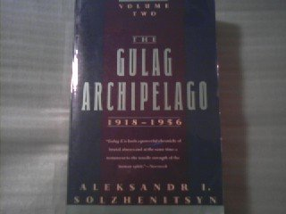 The Gulag Archipelago Two (1918-1956: An Experiment in Literary Investigation III-IV)