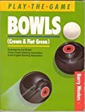 Bowls, Crown and Flat Green (Play the Game)