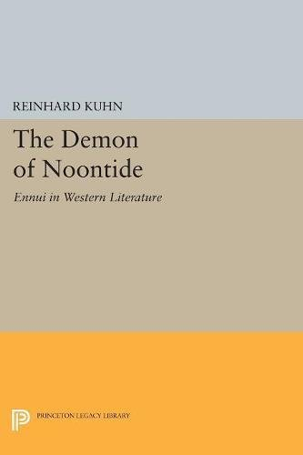 The Demon of Noontide: Ennui in Western Literature (Princeton Legacy Library)