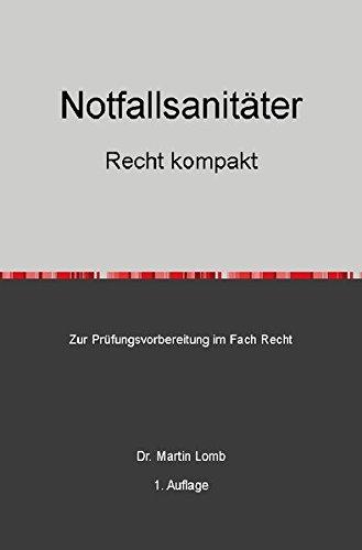 Notfallsanitäter - Recht kompakt: Zur Prüfungsvorbereitung im Fach Recht