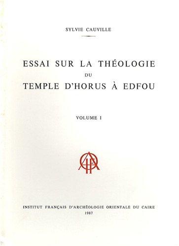 Essai sur la théologie du temple d'Horus à Edfou : 2 volumes