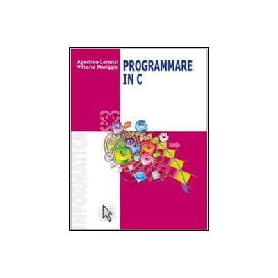 Programmare In C. Per Le Scuole Superiori