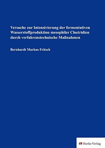 Versuche zur Intensivierung der fermentativen Wasserstoffproduktion mesophiler Clostridien durch verfahrenstechnische Maßnahmen