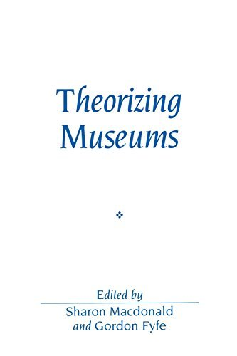Theorizing Museums: Representing Identity and Diversity in a Changing World (Sociological Review Monographs) by Macdonald Macdonald (1998-06-20)