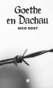 Goethe en Dachau par Nico Rost