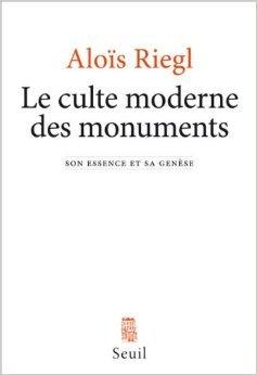 Le culte moderne des monuments : Son essence et sa gense de Alois Riegl,Franoise Choay (Prface),Daniel Wieczorek (Traduction) ( 7 mars 2013 )