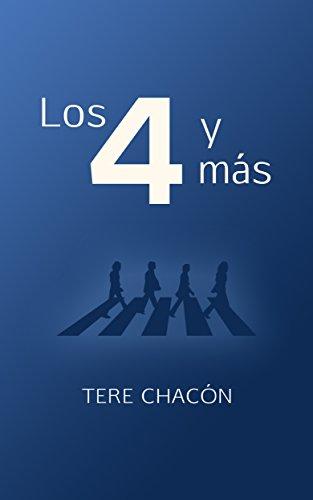 Los 4 y más por Tere Chacón