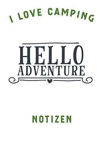 I LOVE CAMPING: Notizbuch A5 liniert mit 120 Seiten, Ihr Reisebegleiter, Hello Adventure, Notizheft / Tagebuch / Reise Journal, perfektes Geschenk für Naturliebhaber und Camper