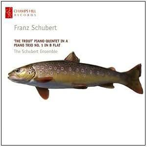 Schubert: Piano Quintet 'Trout' & Piano Trio