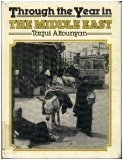 Front cover for the book Through the year in the Middle East by Taqui Altounyan