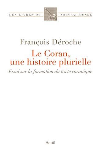 Le Coran, une histoire plurielle (Les Livres du nouveau monde)