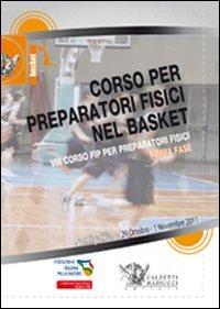 Corso per preparatori fisici nel basket. Prima fase. VIII corso FIP per preparatori fisici. Con 3 DVD (Basket collection)