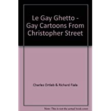 Le Gay ghetto: Gay cartoons from Christopher Street