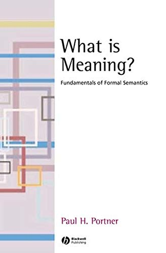 What is Meaning: Fundamentals of Formal Semantics (Fundamentals of Linguistics) por Portner
