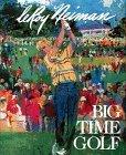 Big-Time Golf by Leroy Neiman (1992-09-02)