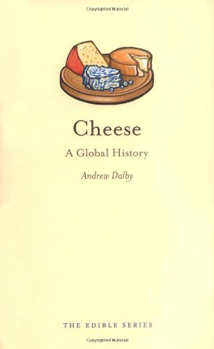 Cheese: A Global History (Edible)