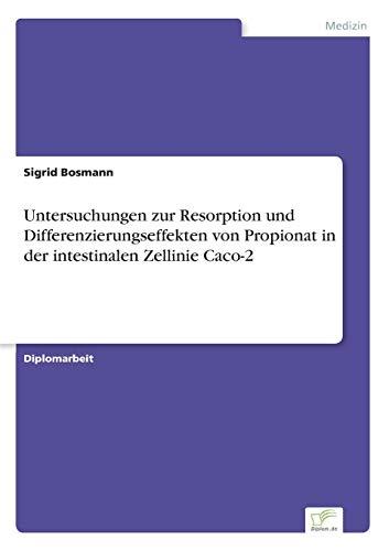 Untersuchungen zur Resorption und Differenzierungseffekten von Propionat in der intestinalen Zellinie Caco-2