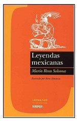Leyendas Mexicanas (Entre Dos Mundos (Lectura fácil)) por María Rosa (Adaptación) Solsona