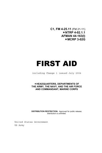 Field Manual FM 4-25.11 (FM 21-11) First Aid including Change 1 issued July 2004 also NTRP 4-02.1.1 AFMAN 44-163(I), MCRP 3-02G