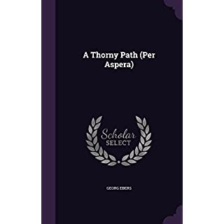 A Thorny Path (Per Aspera)