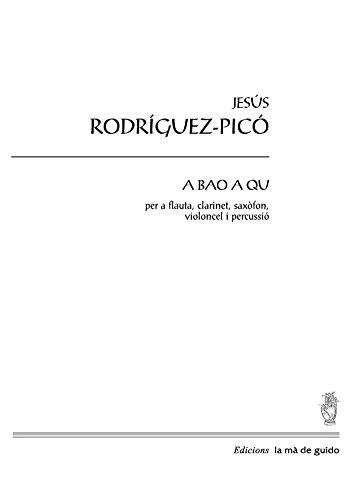 A bao a qu: per a grup instrumental (Catalan Edition) por Jesús Rodriguez