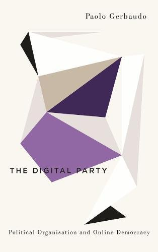 (Digital Party: Political Organisation and Online Democracy (Digital Barricades))