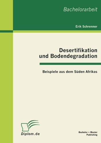 Desertifikation und Bodendegradation: Beispiele aus dem Süden Afrikas