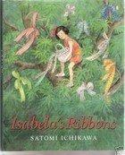 Isabela's Ribbons by Ichikawa Satomi (1995-09-12)