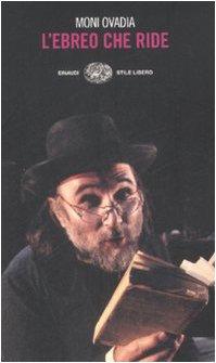 L'ebreo che ride. L'umorismo ebraico in otto lezioni e duecento storielle di Moni Ovadia
