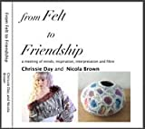Felt to Friendship (Felting book)