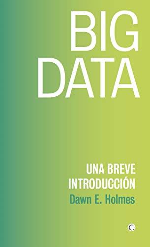 Big Data eBook: Holmes, Dawn E.: Amazon.es: Tienda Kindle