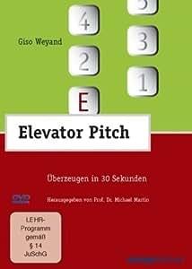 Elevator Pitch - Überzeugen in 30 Sekunden
